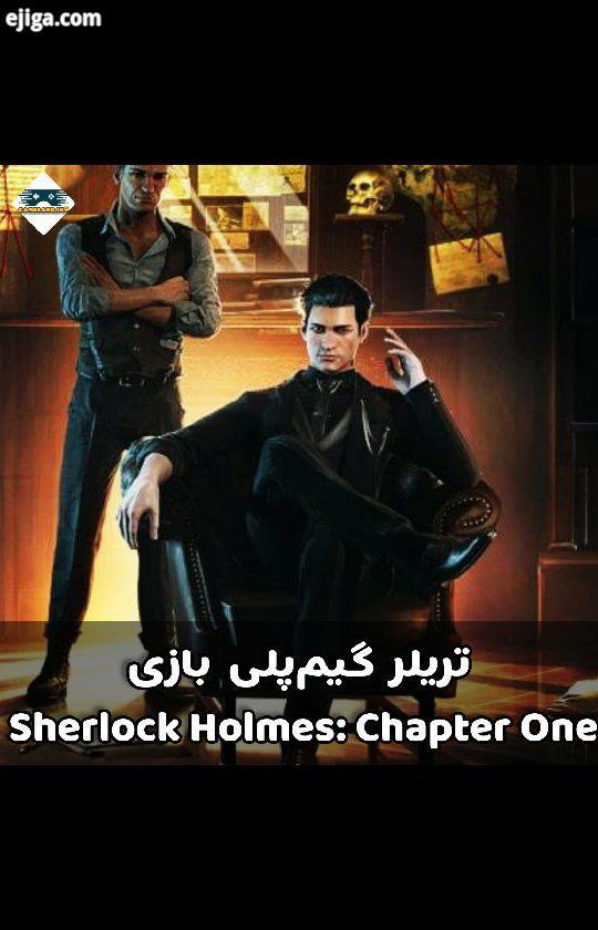 استودیوی فراگ ورز Frogwares گیم پلی بازی Sherlock Holmes: Chapter One را منتشر کرد در تریلر جدید منت